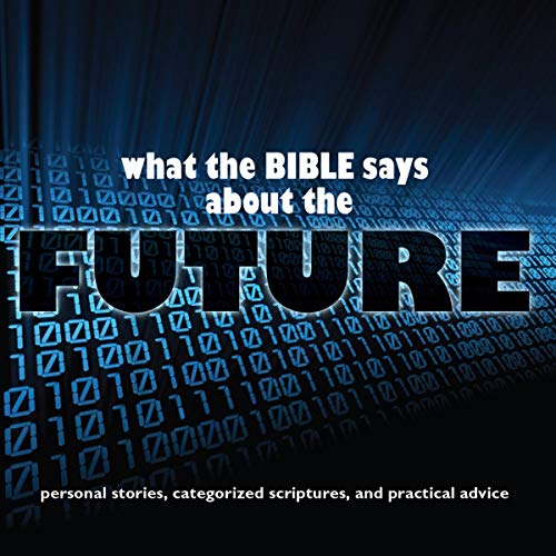 What the Bible Says About The Future Titelbild