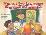 Rene Has Two Last Names / Rene tiene dos apellidos (English and Spanish Edition)