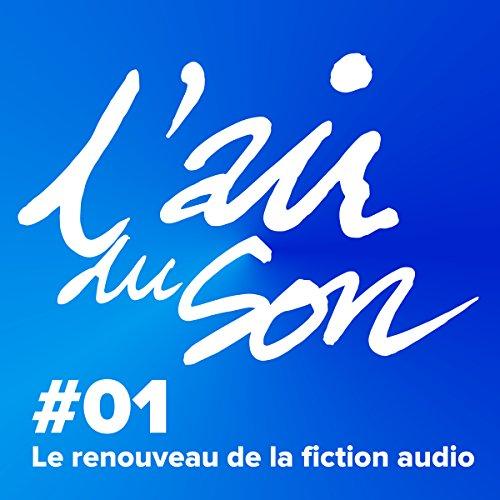 Couverture de Le renouveau de la fiction audio