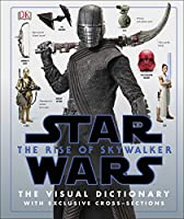 Star Wars The Rise of Skywalker The Visual Dictionary: With Exclusive Cross-Sections (Star Wars the Rise of Skywalkr)