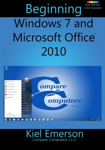Beginning Windows 7 and Microsoft Office 2010