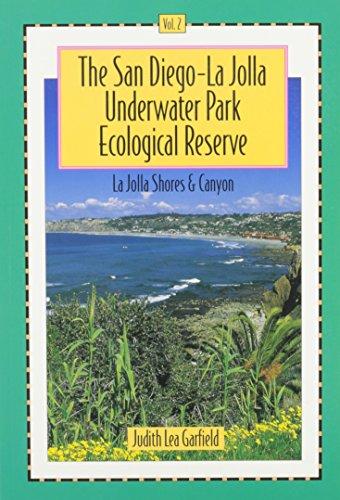 San Diego-La Jolla Underwater Park Ecological Reserve: La Jolla Shores & Canyon: 2 (San Diego-La Jolla Underwater Park Ecological Reserve Vol. 1)