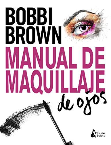 Manual de maquillaje de ojos: Tecnicas Profesionales, Herramientas Esenciales, Looks De Maquillaje Preciosos (BELLEZA)