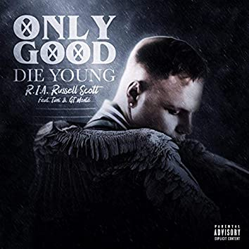 Only Good Die Young (feat. Tani & GT Monte)
