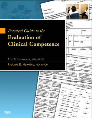 Practical Guide to the Evaluation of Clinical Competence with bonus DVD - http://medicalbooks.filipinodoctors.org