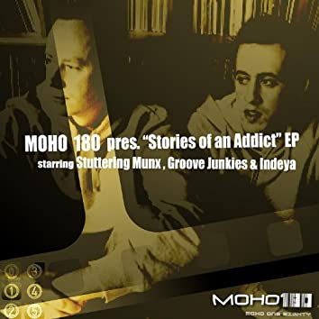 """MoHo 180 Presents """"Stories Of An Addict"""" EP"""