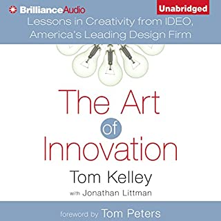 The Art of Innovation     Lessons in Creativity from IDEO, America's Leading Design Firm              By:                                                                                                                                 Tom Kelley,                                                                                        Jonathan Littman - contributor,                                                                                        Tom Peters - foreword                               Narrated by:                                                                                                                                 Nick Podehl                      Length: 8 hrs and 56 mins     178 ratings     Overall 4.3