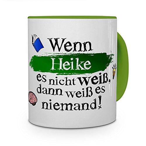printplanet Tasse mit Namen Heike - Layout: Wenn Heike es Nicht weiß, dann weiß es niemand - Namenstasse, Kaffeebecher, Mug, Becher, Kaffee-Tasse - Farbe Grün