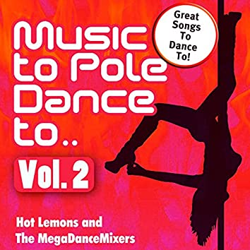Music To Pole Dance To.. Vol.2