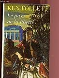 Le pays de la liberté - LAFFONT ROBERT - LE GRAND LIVRE DU MOIS - 01/01/1996