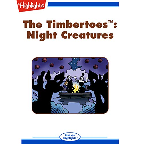 The Timbertoes: Night Creatures audiobook cover art
