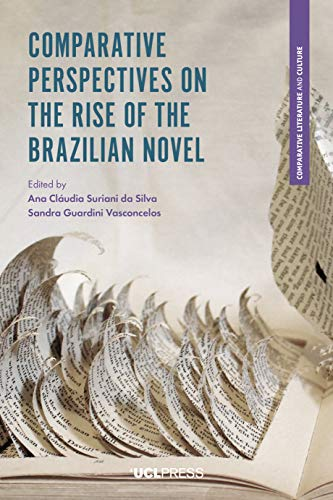 Comparative Perspectives on the Rise of the Brazilian Novel (Comparative Literature and Culture) (English Edition)
