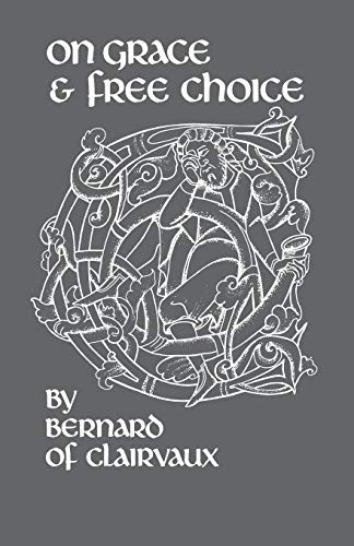 On Grace and Free Choice (Volume 19) (Cistercian Fathers)