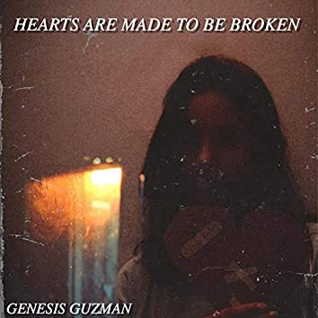 Hearts Are Made to Be Broken