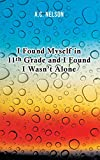 I Found Myself in 11th Grade and I Found I Wasn't Alone - A. C. Nelson