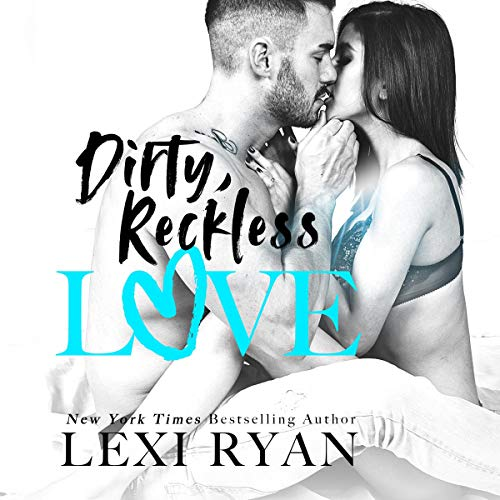 Dirty, Reckless Love  audiobook cover art