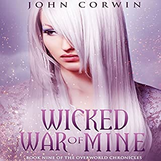 Wicked War of Mine     Overworld Chronicles, Book 9              Written by:                                                                                                                                 John Corwin                               Narrated by:                                                                                                                                 Austin Rising                      Length: 10 hrs and 8 mins     Not rated yet     Overall 0.0