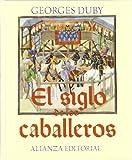 El siglo de los caballeros (Libros Singulares (Ls)) (Spanish Edition)
