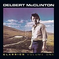 Classics Volume 1 by Delbert Mcclinton (1994-04-05)