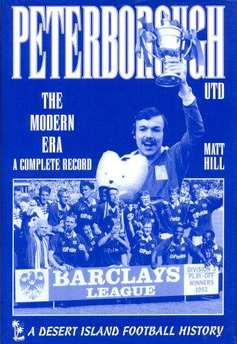 Peterborough United: The Modern Era 1973-2000