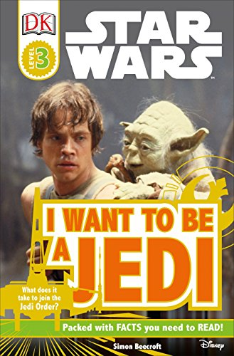 I Want to Be a Jedi [Lingua Inglese]: What Does It Take to Join the Jedi Order?