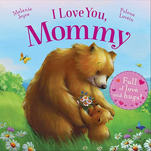 I Love You, Mommy: Full of love and hugs!