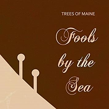 Fools by the Sea