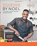 Cuisine By Noel: A Culinary Journey Through Recipes and Stories