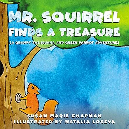 Mr. Squirrel Finds A Treasure