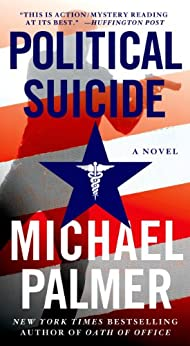 Political Suicide: A Thriller (Dr. Lou Welcome Book 2) by [Michael Palmer]