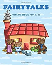 FAIRYTALES - Activity Book For Kids: Ages 4-8 Fun Activities for Kids. Word Search, Word Scramble, Mazes, Cross Words, Coloring Pages, plus much more.