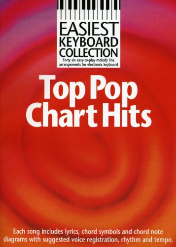 Easiest Keyboard Collection: Top Pop Chart Hits (+ melody line arrangements for all electronic keyboards.): Songbook für Keyboard