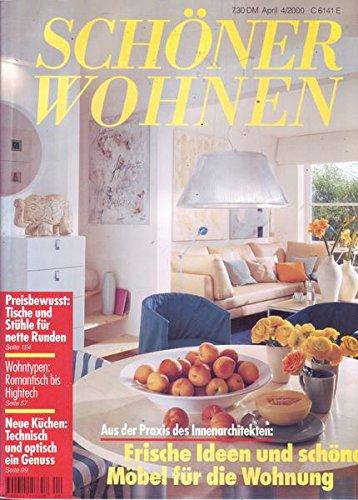 Schöner Wohnen Nr. 04/2000 Frische Ideen und schöne Möbel für die Wohnung