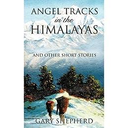 ANGEL TRACKS in the HIMALAYAS by [Gary Shepherd]