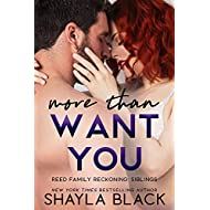 More Than Want You (Reed Family Reckoning Book 1)