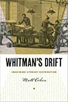 Whitman's Drift: Imagining Literary Distribution (Iowa Whitman)