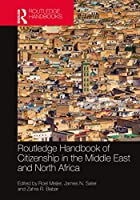 Routledge Handbook of Citizenship in the Middle East and North Africa (Routledge Handbooks)