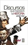 DISCURSOS QUE INSPIRARON LA HISTORIA (Crónicas de la Historia)