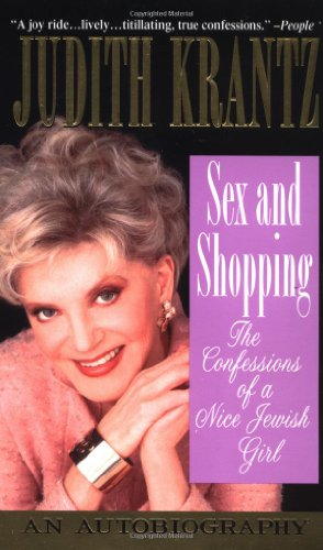 Download Sex and Shopping: The Confessions of a Nice Jewish Girl : An Autobiography 0312979657
