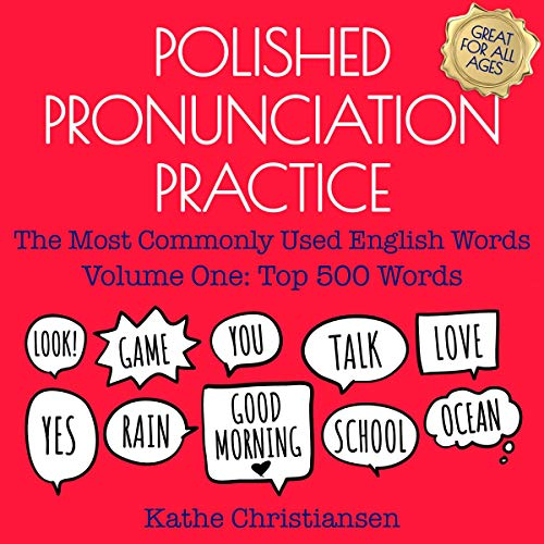Polished Pronunciation Practice: The Most Commonly Used English Words - Volume One: Top 500 Words cover art