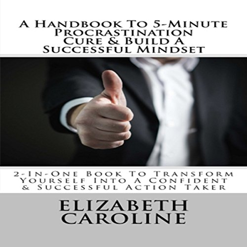 A Handbook to 5-Minute Procrastination Cure & Build a Successful Mindset audiobook cover art
