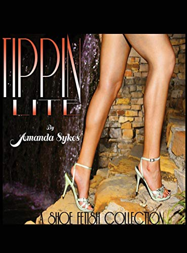 Tippin Lite: A Shoe Fetish Collection