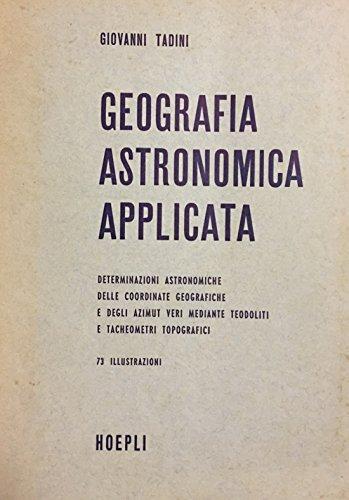 Geografia astronomica applicata - 73 illustrazioni -