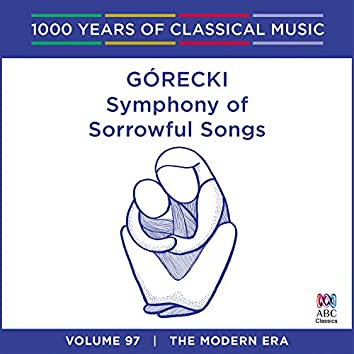 Gorecki: Symphony Of Sorrowful Songs (1000 Years Of Classical Music, Vol. 97)