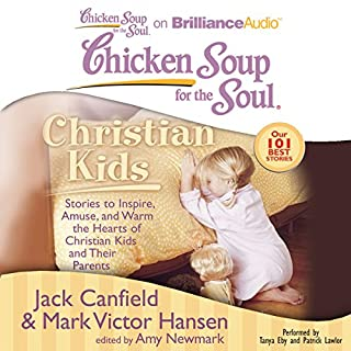 Chicken Soup for the Soul: Christian Kids - Stories to Inspire, Amuse, and Warm the Hearts of Christian Kids and Their Parents audiobook cover art