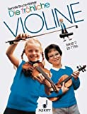 Renate Bruce-Weber: Die fröhliche Violine Band 2 - die beliebte Violinschule für den Anfang (Musiknoten)