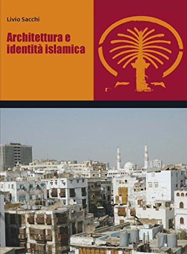 Architettura e identità islamica (Nuova serie di architettura Vol. 1)