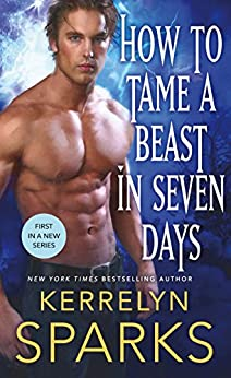 How to Tame a Beast in Seven Days: A Novel of the Embraced by [Kerrelyn Sparks]