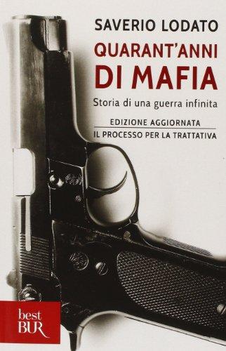 Quarant'anni di mafia. Storia di una guerra infinita
