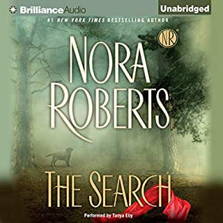 The Search                   By:                                                                                                                                 Nora Roberts                               Narrated by:                                                                                                                                 Tanya Eby                      Length: 14 hrs and 54 mins     114 ratings     Overall 4.3